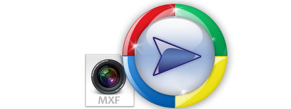 How to Open & Play MXF in Windows Media Player
