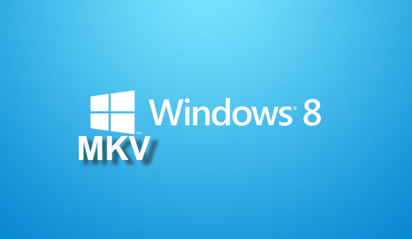 play-mkv-on-windows-8.jpg