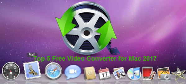 2017 Best Free Video Converter for Mac OS X